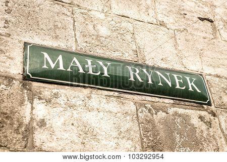 Maly Rynek Sign, City Center Of Krakow, Poland