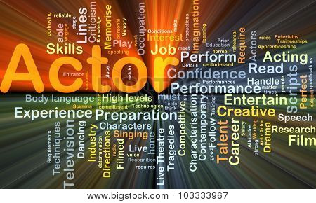 Background concept wordcloud illustration of actor glowing light
