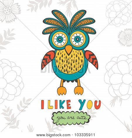 I like you you are so cute. Colorful concept card with owl character and hand lettering