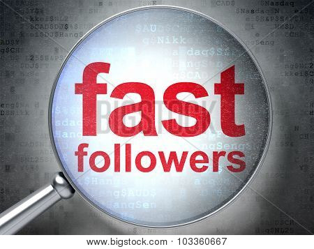 Finance concept: Fast Followers with optical glass