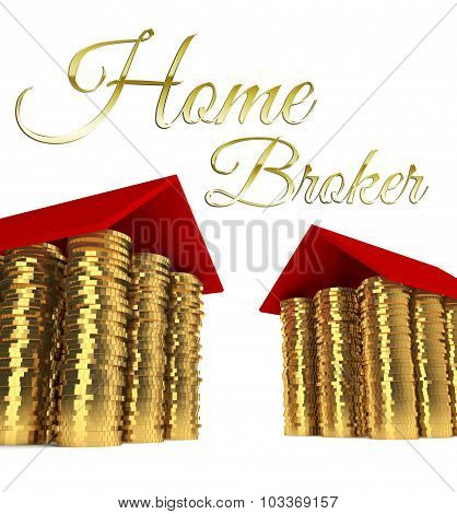 Home Broker, Houses Made ??of Coins