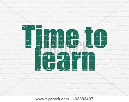 Time concept: Time to Learn on wall background