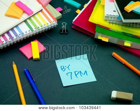 Somebody Left The Message On Your Working Desk; By 7Pm