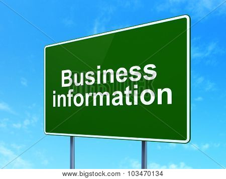 Finance concept: Business Information on road sign background