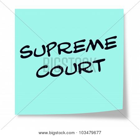 Supreme Court Written On A Blue Sticky Note