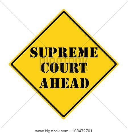 Supreme Court Ahead Sign