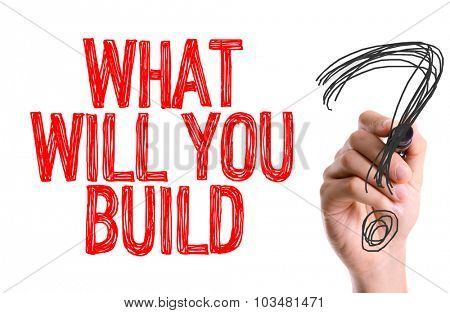 Hand with marker writing: What Will You Build?