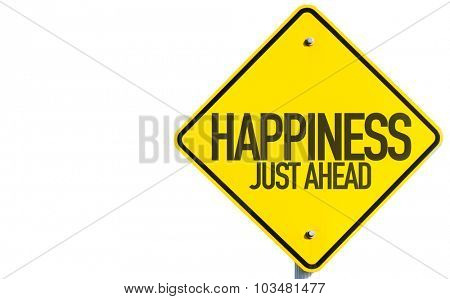 Happiness Just Ahead sign isolated on white background