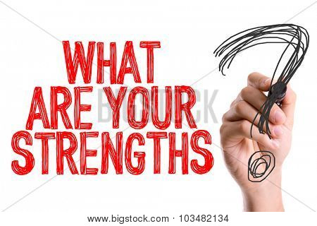 Hand with marker writing: What Are Your Strengths?