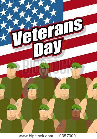 Veterans Day. American Soldiers Are On Background Of United States Flag. Patriotic Illustration Vect