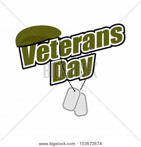 Veterans Day. Text With Army Token And Green Beret Soldier. National Symbols Of  American Holiday.