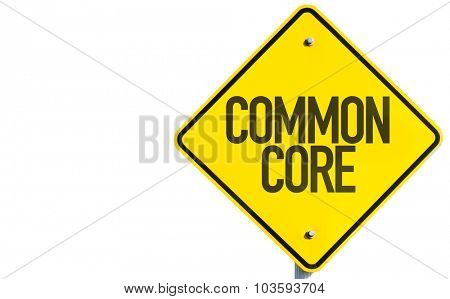 Common Core sign isolated on white background