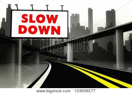 Slow Down Road Sign On Highway In Big City