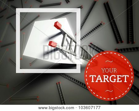 Your Target With Top Of Ladder, Success Concept