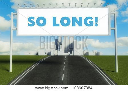 So Long Road Sign On Highway In Big City