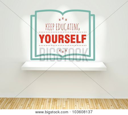 Keep Educating Yourself On Wall With Book Shelf