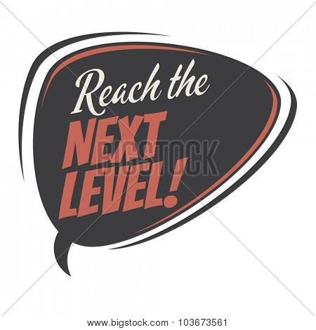 reach the next level retro speech bubble