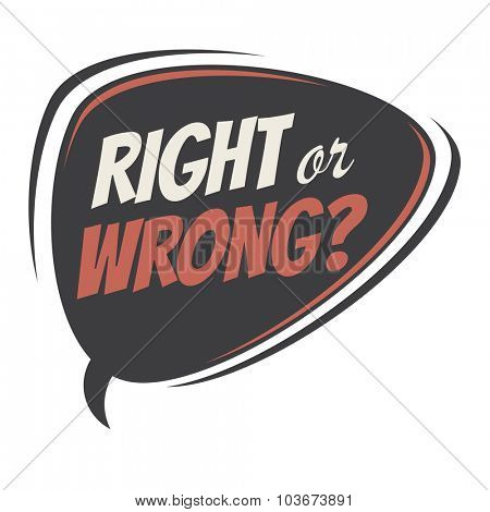 right or wrong retro speech bubble