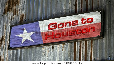 Gone To Houston.