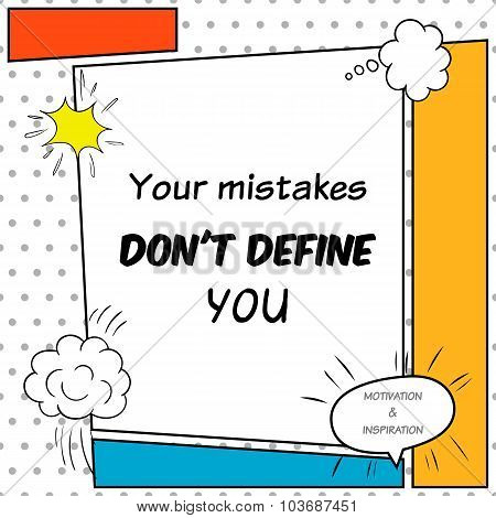 Inspirational And Motivational Quote Is Drawn In A Comic Style. Your Mistakes Don't Define You