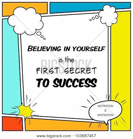 Believing In Yourself Is The First Secret To Success. Inspirational And Motivational Quote Is Drawn
