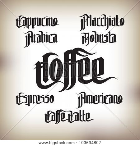 Coffee Labels Set. Modern Gothic Style Font. Kinds of coffee drinks for menu