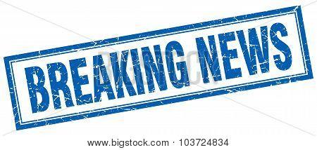 Breaking News Blue Square Grunge Stamp On White