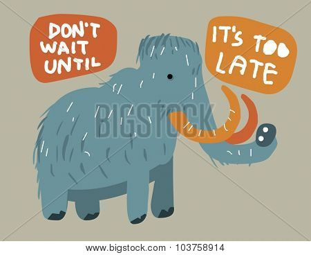 Don't wait until its too late. Vector illustration Flat