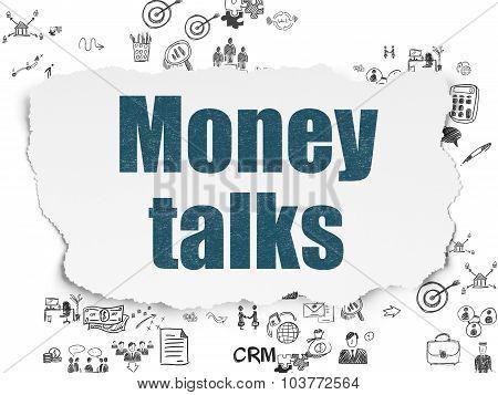 Finance concept: Money Talks on Torn Paper background