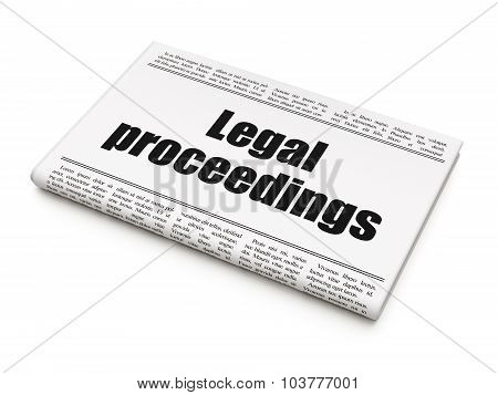 Law concept: newspaper headline Legal Proceedings