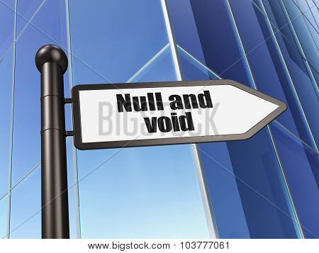 Law concept: sign Null And Void on Building background