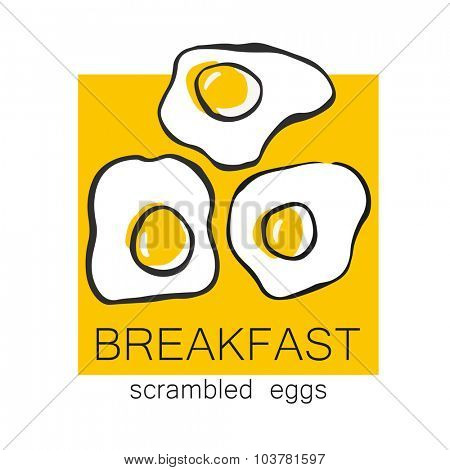 Breakfast - fried or scrambled eggs. Design template for logo, menus, flyers for cafes, restaurants, fast food