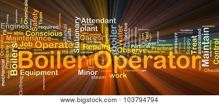 Background concept wordcloud illustration of boiler operator glowing light