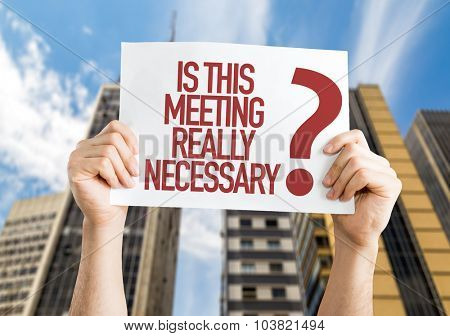 Is This Meeting Really Necessary? placard with urban background