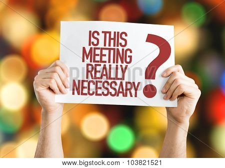 Is This Meeting Really Necessary? placard with bokeh background