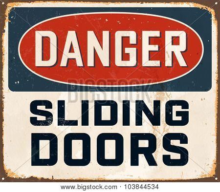 Danger Sliding Doors - Vintage Metal Sign with realistic rust and used effects. These can be easily removed for a brand new, clean sign.