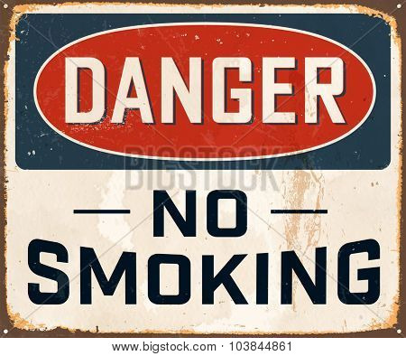 Danger No Smoking - Vintage Metal Sign with realistic rust and used effects. These can be easily removed for a brand new, clean sign.