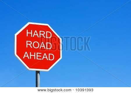 Hard Road Ahead
