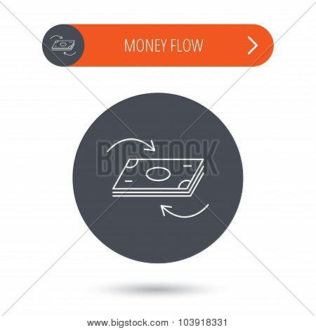 Money flow icon. Cash investment sign.