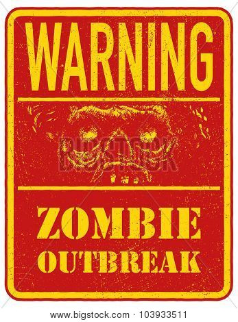 Poster Zombie. Sign board with zombie face, words Zombie Outbreak Leave. Vector illustration. Eps8