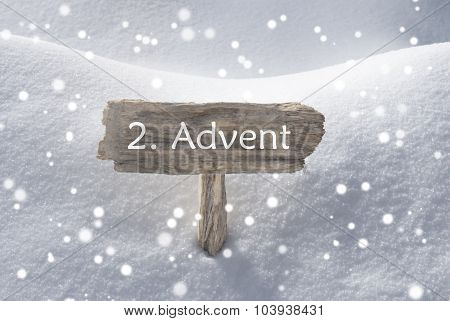 Sign Snow Snowflakes 2 Advent Means Christmas Time