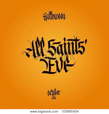 All saints eve calligraphy. Halloween lettering.