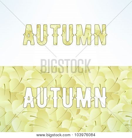 Vector autumn lettering background with light brown leaves. Letters are not cut and easy to remove