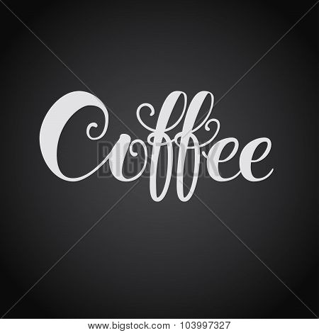 Coffee. Original Custom Hand Lettering. Handmade Calligraphy, Vector