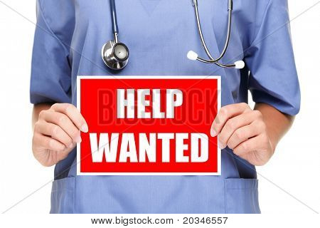 Medical doctor or nurse showing help wanted sign. Isolated on white background