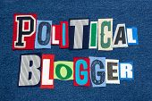 Political Blogger Text Word Collage Colorful Fabric On Blue Denim, Politics And Government Blogs And poster