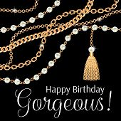 Happy Birthday Gorgeous. Greeting Card Design With Pears And Chains Golden Metallic Necklace. On Bla poster