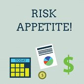 Conceptual Hand Writing Showing Risk Appetite. Business Photo Showcasing The Level Of Risk An Organi poster