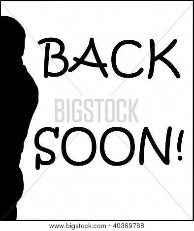 Back Soon Humoristic Sign