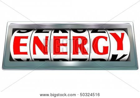The word Energy on a odometer with letter dials measuring the level of power and physical strength